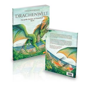 Faszinierende Drachenwelt – Das große Zeichen- & Wissensbuch Teil 2